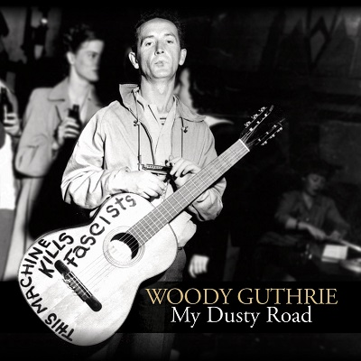 My Dusty Road Woody My Dusty Road by Woody Guthrie   review photo