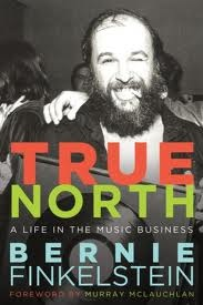True North by Bernie Finkelstein, a life in the music business